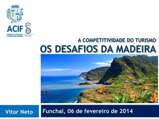 A  Competitividade  do  turismo os desafios  da  madeira