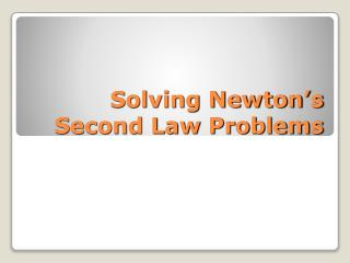 Solving Newton's Second Law Problems