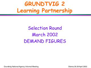 GRUNDTVIG 2 Learning Partnership