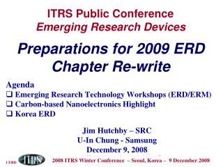 ITRS Public Conference Emerging Research Devices  Preparations for 2009 ERD Chapter Re-write