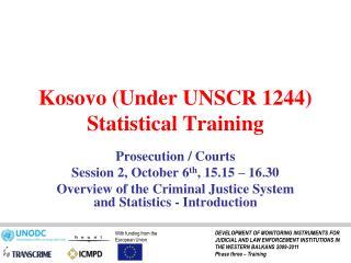 Kosovo (Under UNSCR 1244)  Statistical Training