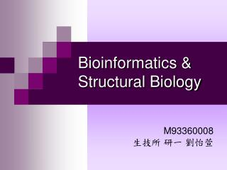 Bioinformatics & Structural Biology