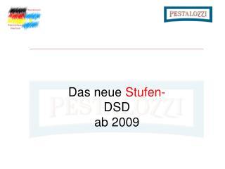 Das neue  Stufen-  DSD  ab 2009