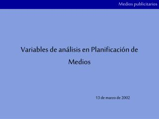 Variables de an�lisis en Planificaci�n de Medios