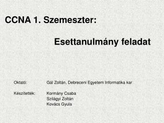 CCNA 1. Szemeszter:  Esettanulmány feladat