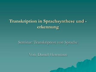 Transkription in Sprachsynthese und -erkennung