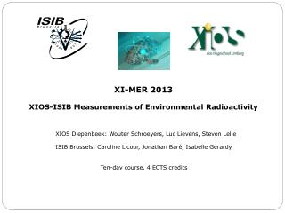 XI-MER 2013 XIOS-ISIB  Measurements of Environmental Radioactivity