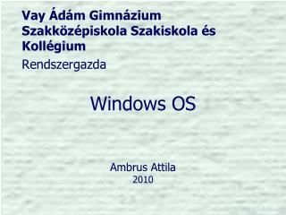 Windows OS Ambrus Attila 2010
