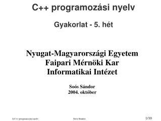 C++ programozási nyelv Gyakorlat - 5. hét