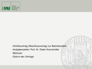 Antrittsvortrag (Abschlussvortrag) zur Bachelorarbeit