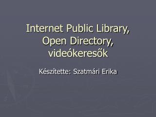 Internet Public Library, Open Directory, videókeresők
