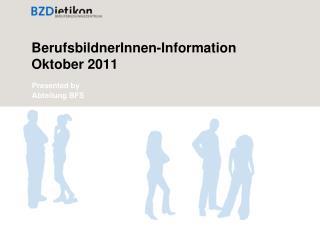 BerufsbildnerInnen -Information Oktober 2011