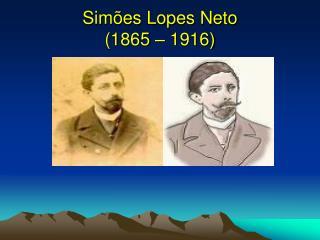 Simões Lopes Neto (1865 – 1916)