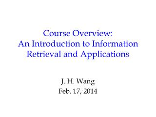 Course Overview:  An Introduction to Information Retrieval and Applications