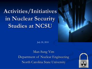 Activities/Initiatives  in Nuclear Security Studies at NCSU