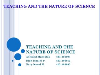 TEACHING AND THE NATURE OF SCIENCE