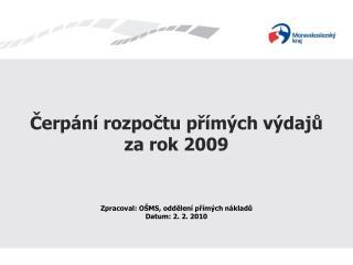 Čerpání rozpočtu přímých výdajů  za rok 2009