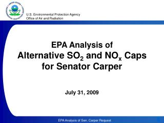 EPA Analysis of  Alternative SO2 and NOx Caps  for Senator Carper   July 31, 2009