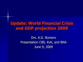 Update: World Financial Crisis and GDP projection 2009