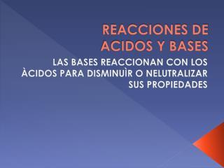 REACCIONES DE  ACIDOS Y BASES