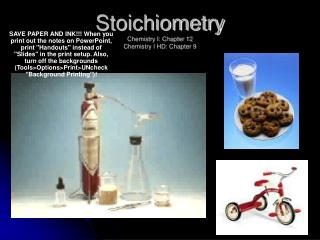 Stoichiometry Chemistry I: Chapter 12 Chemistry I HD: Chapter 9