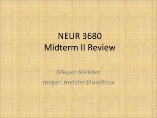 NEUR 3680 Midterm II Review