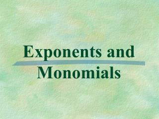 Exponents and Monomials