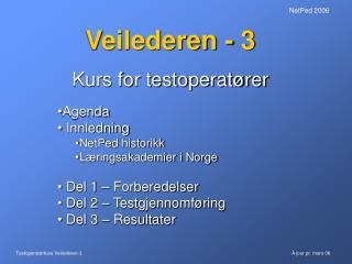 Veilederen - 3 Kurs for testoperatører