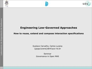 Engineering Law-Governed Approaches How to reuse, extend and compose interaction specifications