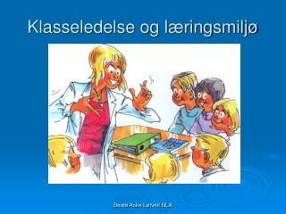 Klasseledelse og læringsmiljø