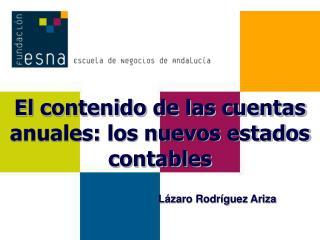 El contenido de las cuentas anuales: los nuevos estados contables