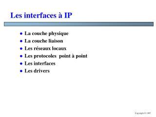 Les interfaces à IP