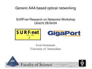 Generic AAA based optical networking SURFnet Research on Networks Workshop Utrecht 28/04/04