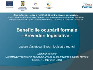 Beneficiile ocupării  formale - Prevederi legislative -