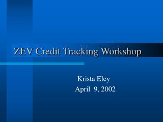 ZEV Credit Tracking Workshop
