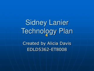 Sidney Lanier Technology Plan