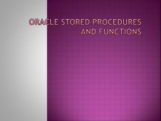 Oracle Stored Procedures and  Functions