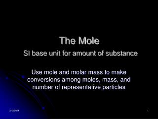 The Mole  SI base unit for amount of substance