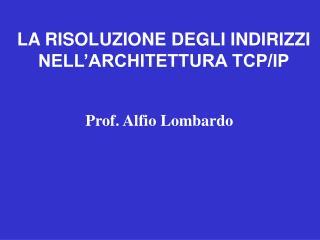Prof. Alfio Lombardo