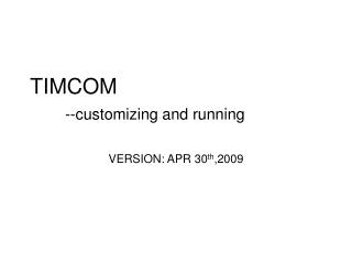 TIMCOM  --customizing and running