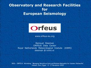 Observatory and Research Facilities for European Seismology orfeus-eu Reinoud  Sleeman