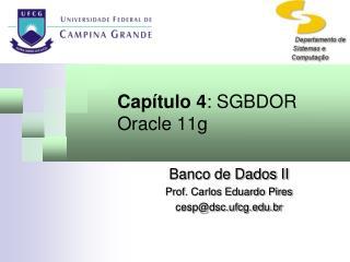 Cap�tulo 4 :  SGBDOR Oracle 11g