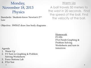 Monday ,  November  18,  2013  Physics