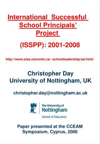 Christopher Day University of Nottingham, UK     christopher.daynottingham.ac.uk