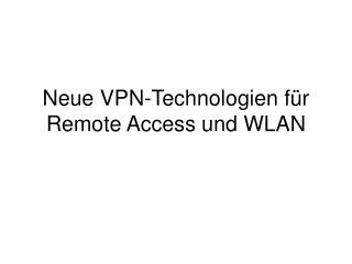 Neue VPN-Technologien für Remote Access und WLAN