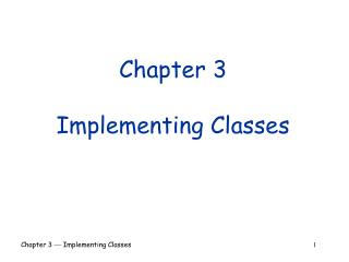 Chapter 3 Implementing Classes