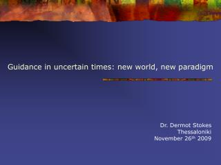 Guidance in uncertain times: new world, new paradigm