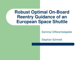 Robust Optimal On-Board Reentry Guidance of an  European Space Shuttle