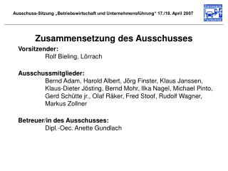 """Ausschuss-Sitzung """"Betriebswirtschaft und Unternehmensführung"""" 17./18. April 2007"""