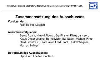 """Ausschuss-Sitzung """"Betriebswirtschaft und Unternehmensführung"""" 20./21.11.2007"""